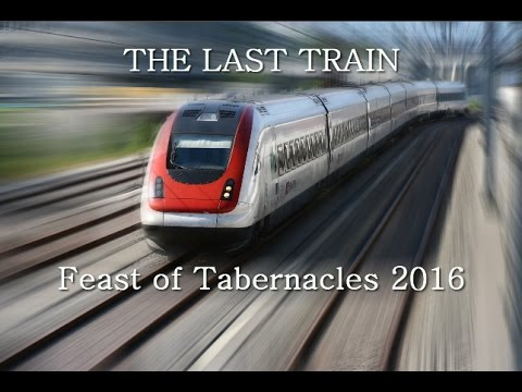 The Last Train - Feast of Tabernacles (2016)
