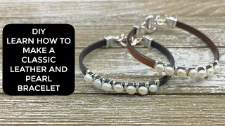 Learn how to make a CLASSIC FLAT LEATHER AND PEARL BRACELET!