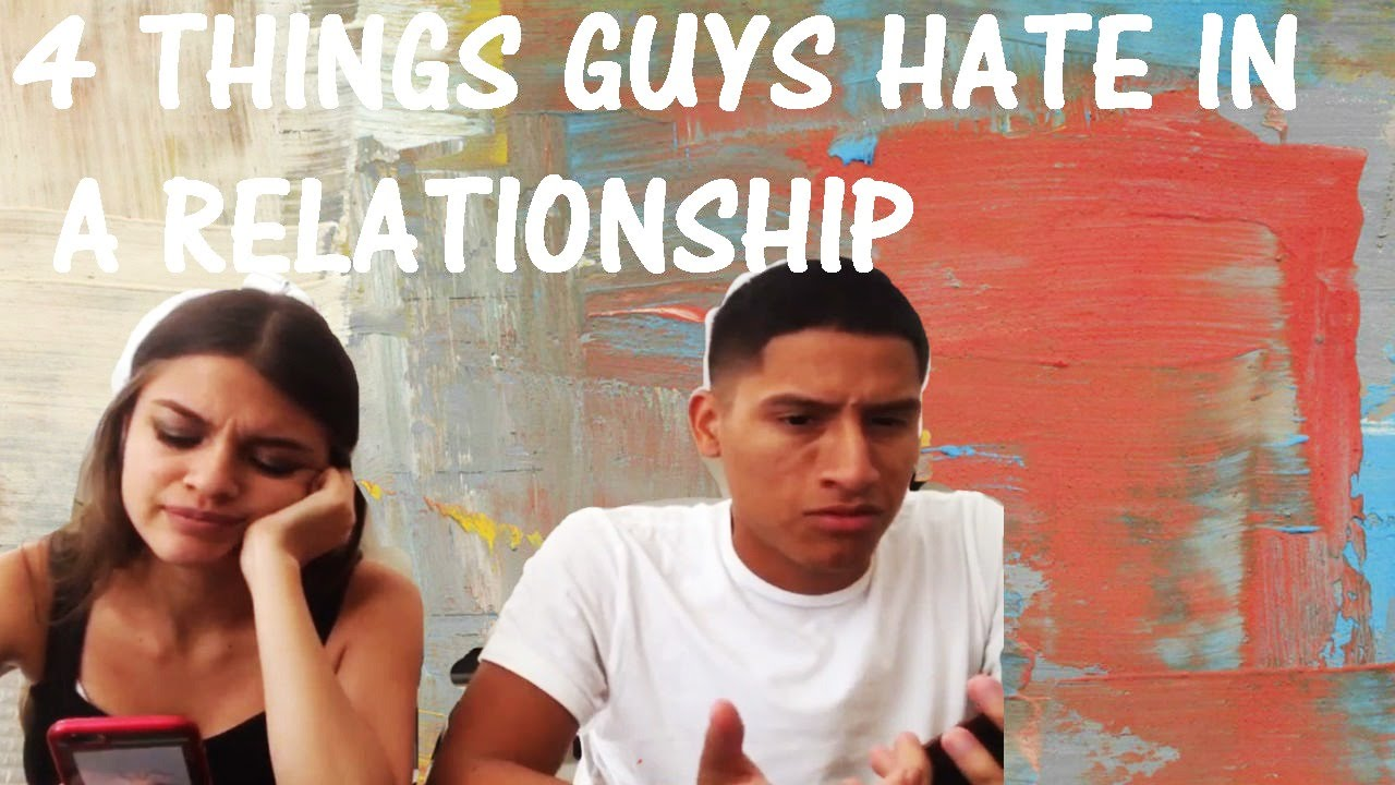 What Do Guys Hate In A Relationship