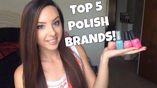 My Top 5 Nail Polish Brands!
