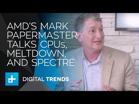AMD's Mark Papermaster Talk Processors, Meltdown, Spectre, and more - Interview at CES 2018
