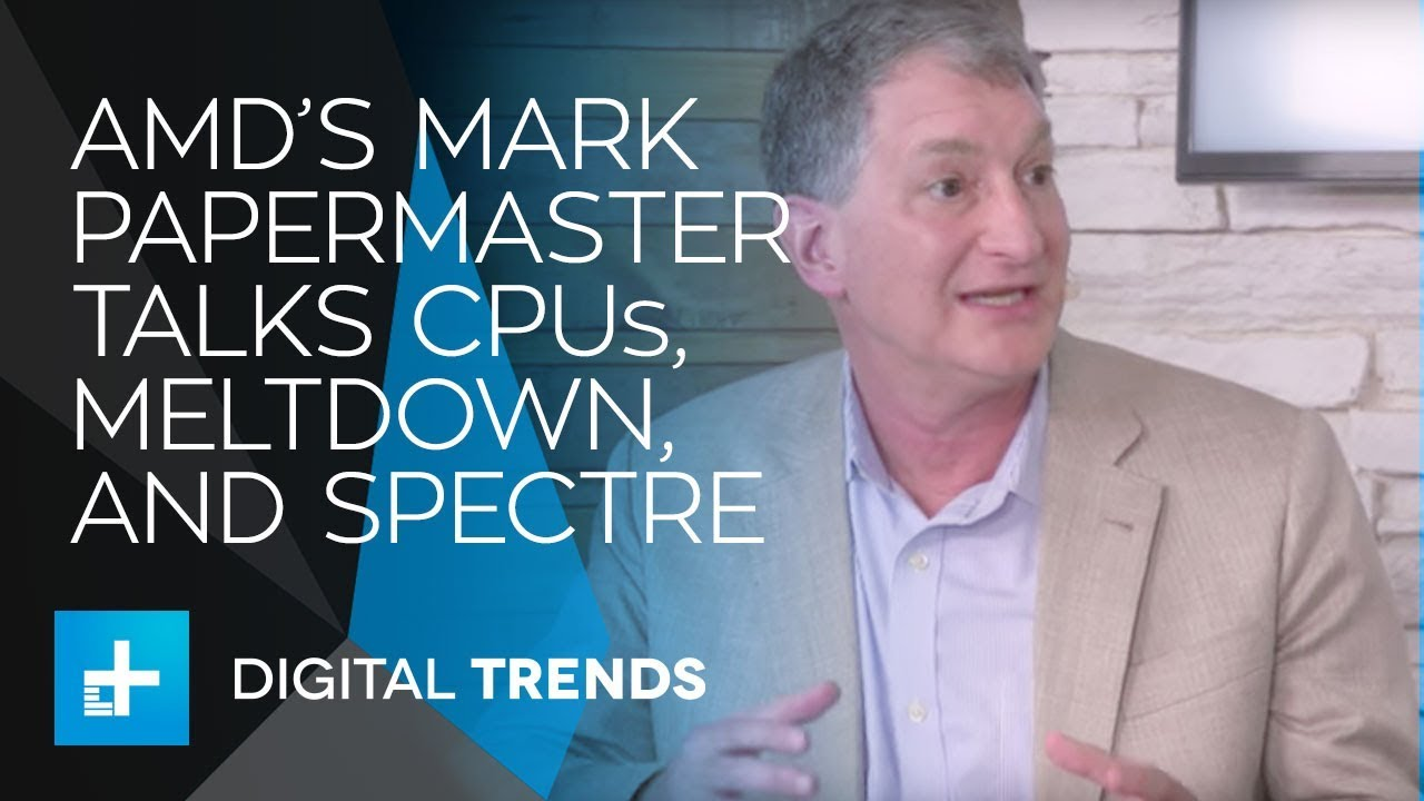 AMD's Mark Papermaster Talk Processors, Meltdown, Spectre, and more – Interview at CES 2018