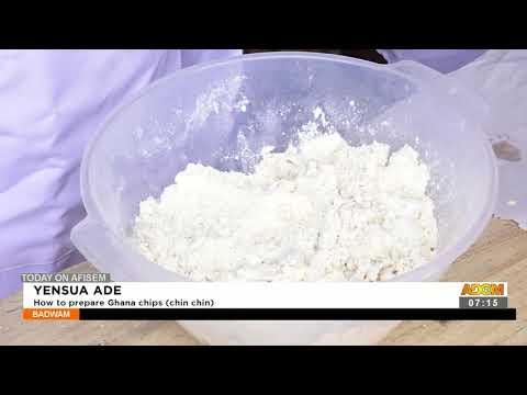 Yensua Ade: How to prepare Ghana chips(Chin chin) - Afisem on Adom TV (22-9-21)