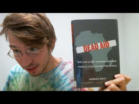 Dead Aid, Book Review. Why aid is not working and how there is a better way for Africa.