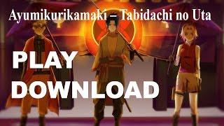 Naruto Shippuden END 39 / Ending 39 FULL [Ayumikurikamaki – Tabidachi no Uta]