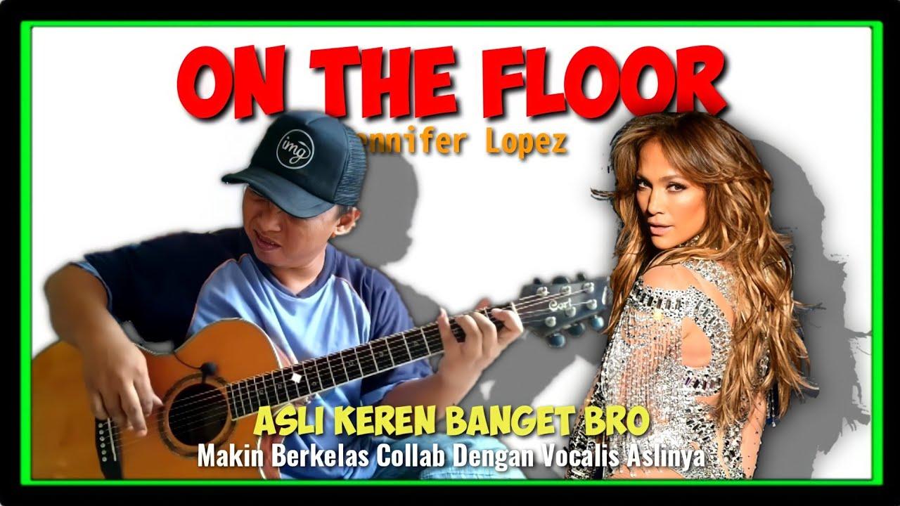 GILA COLLAB DENGAN VOCALIS ASLINYA JADI MAKIN KEREN   ON THE FLOOR - Alip Ba Ta Feat Jennifer Lopez
