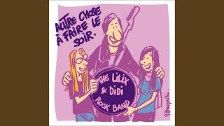Provided to YouTube by Believe SAS Je ne sais pas · The Lilix & Didi Rock Band · The Lilix & Didi Rock Band Autre chose à faire le soir ℗ The Lilix & Didi Rock ...