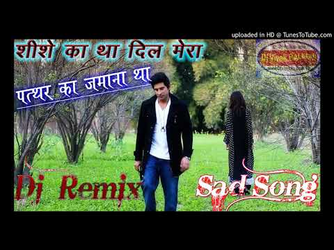 sheesha-toda-pathar-toda-dil-mera-tod-diyasad-song-dj-vivek-raj-etah-mix-www-djvivekrajetah-wap