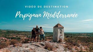 PERPIGNAN MÉDITERRANÉE TOURISME - 4K