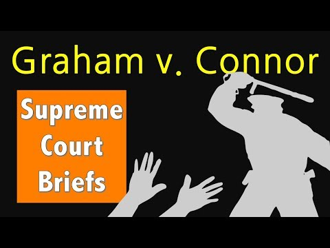 When Does A Police Officer Go Too Far? | Graham V. Connor