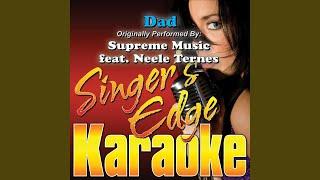 Dad (Originally Performed by Supreme Music & Neele Ternes) (Karaoke)