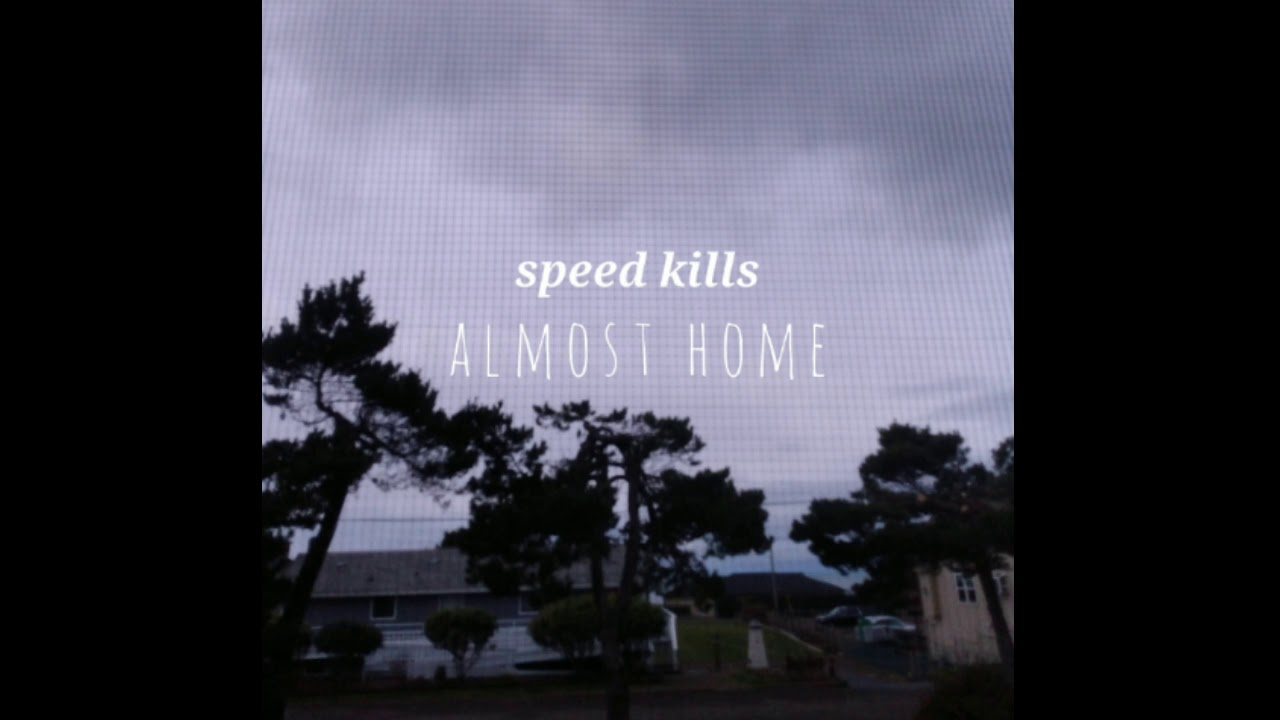 speed kills - Almost Home (Full album)