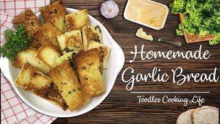 Homemade Garlic Bread Recipe  Toodles Cooking Life