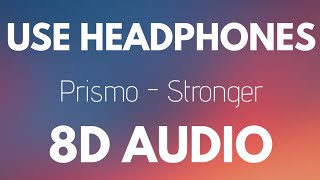 Prismo Stronger 8D AUDIO