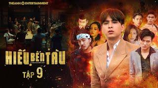 Hiếu Bến Tàu Tập 9 - Hồ Quang Hiếu Full HD
