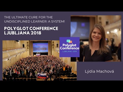 Lydia Machova - The ultimate cure for the undisciplined learner: a system!