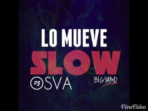Lo Mueve Slow - DjOsva Mty El Del Perreo BajaPanty