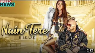 Nain Tere News B Praak Jaani Arvindr Khaira Releasing On 9th June Song News