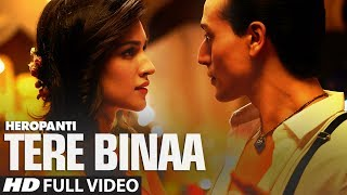 Tere Binaa (Video Song) | Heropanti (2014)