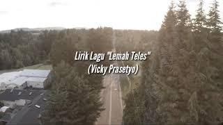 LEMAH TELES Vicky Prasetyo (LIRIK)