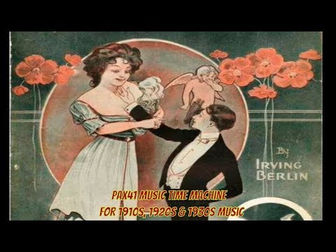 100 Years Ago - Hear The Hit Music Of The 1910s  @Pax41