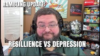 Rambling:  Resilience vs Depression + weight loss