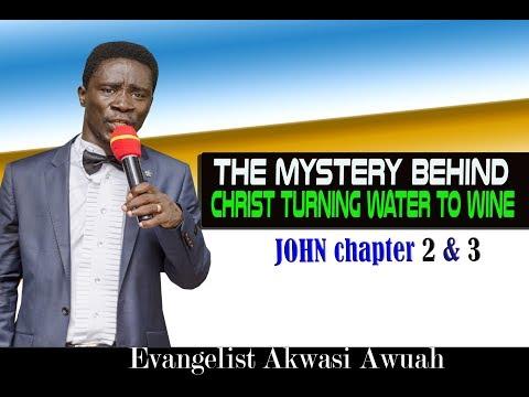 THE MYSTERY BEHIND JOHN 2 & 3 BY EVANGELISY AKWASI AWUAH  2019