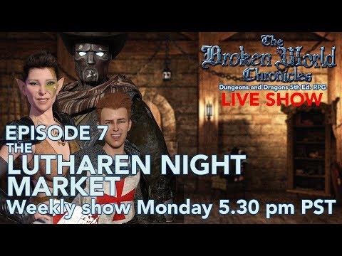 The Broken World Chronicles TTRPG LIVE Session - Episode 7