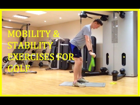 Mobility and Stability Exercises for Golf