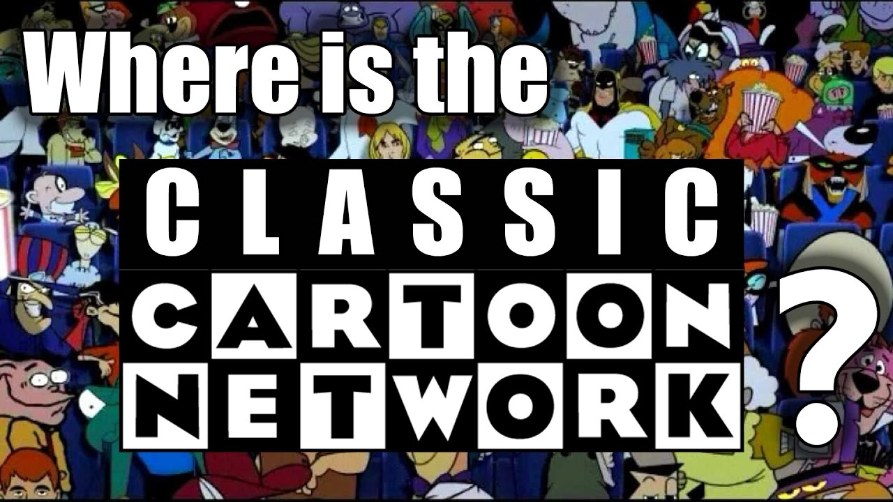 Where Is The Classic Cartoon Network Youtube