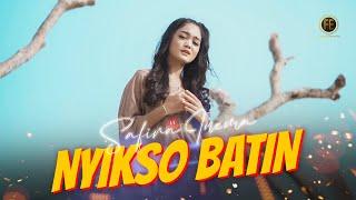 Download lagu Safira Inema Nyikso Batin Rakuat Aku Nyikso Batin Lan Atiku