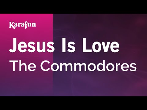 Karaoke Jesus Is Love - The Commodores *