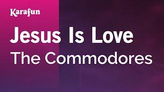 Karaoke Jesus Is Love - The Commodores *