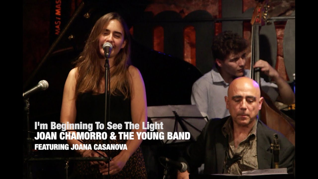 2019 I'm beginning to see the light JOAN CHAMORRO & YOUNG BAND ( JOANA CASANOVA vocal)