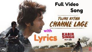 Kabir Singh: Tujhe Kitna Chahne Lage Hum Lyrics Full Video Song | Mithoon | Arijit | Shahid, Kiara