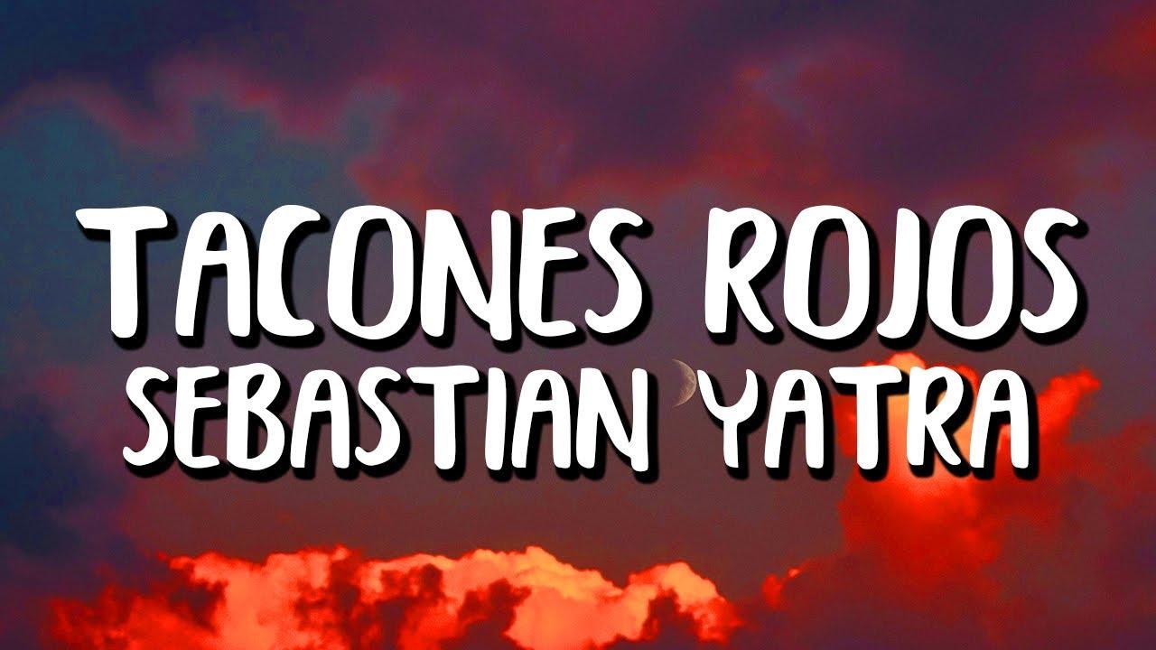Sebastián Yatra - Tacones Rojos (Letra/Lyrics)