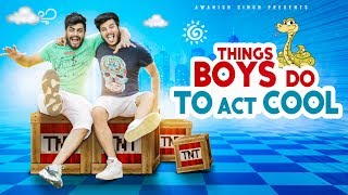 THINGS BOYS DO TO ACT COOL | Awanish Singh