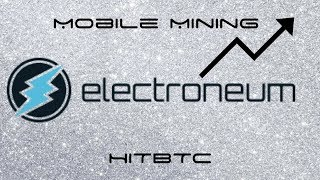 Electroneum Price Rises - Mobile Mining Beta Plus Added To HITBTC Exchange