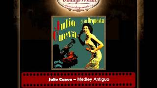 Julio Cueva -- Medley Antiguo (Perlas Cubanas)