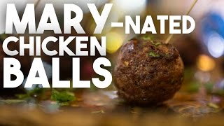 Mary-nated (marinated) Chicken Balls