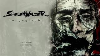 SEELENWALZER // New album TOTGEGLAUBT out now