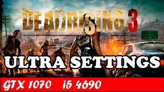 Dead Rising 3 (Ultra Settings) | GTX 1070 + i5 4690 [1080p 60fps]