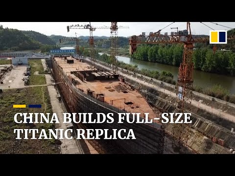 China builds full-scale Titanic ship replica in landlocked Sichuan as new tourist spot