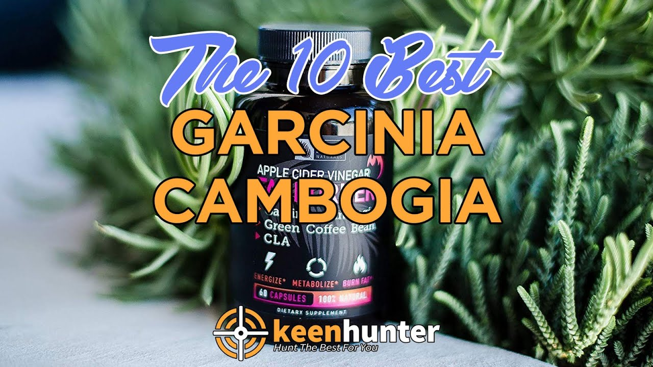 Best Garcinia Cambogia Top 10 Video Reviews 2020 Thekeenhunter