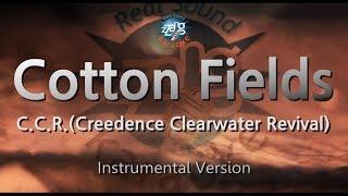 C.C.R.(Creedence Clearwater Revival)-Cotton Fields (MR) (Karaoke Version) [ZZang KARAOKE]