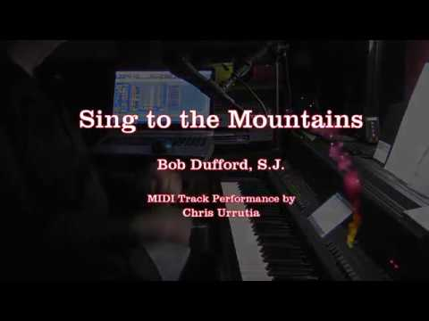 Sing to the Mountains - Bob Dufford, S.J.
