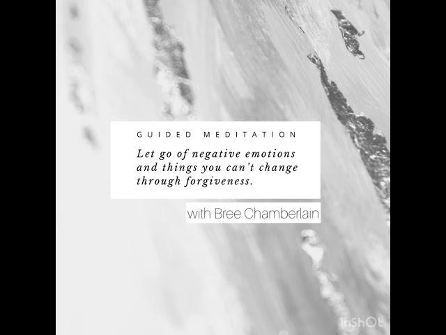 Forgiveness & Letting Go: Guided Meditation