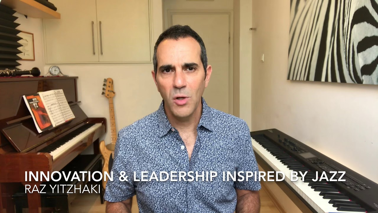 Raz Yitzhaki TED Idea Search Video: Innovation & Leadership Inspired by Jazz