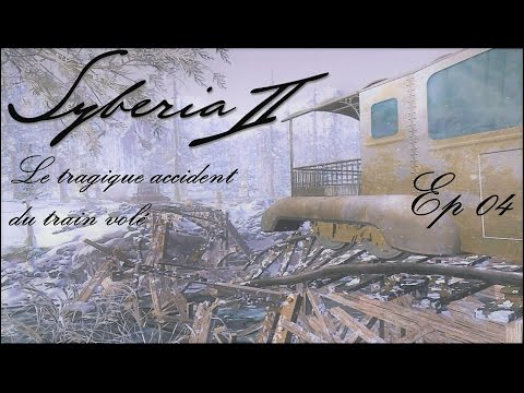 Syberia 2 - Le tragique accident du train volé - Ep 04