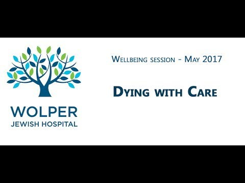 Wolper Wellbeing: Dying with Care – May 2017